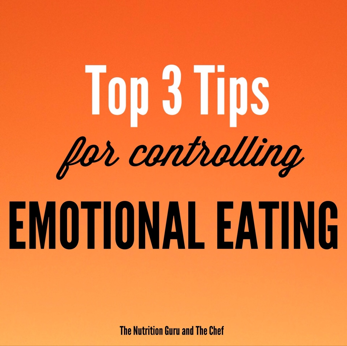 Top 3 Tips for Controlling Emotional Eating